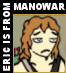 Eric Adams is borrowed from the Heavy Metal band Manowar, follow this link to learn more about Eric Adams and Manowar!